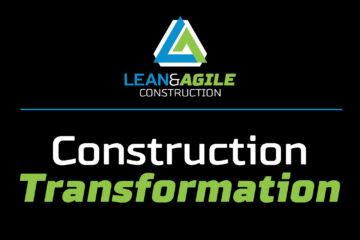 Construction Transformation
