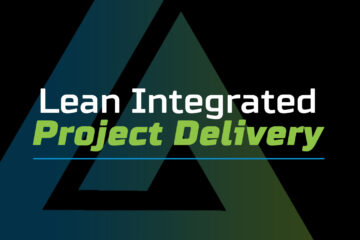 Lean Integrated Project Delivery
